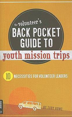 The Volunteers Back Pocket Guide to Youth Mission Trips