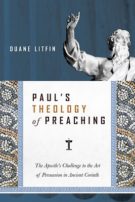 Picture of Paul's Theology of Preaching