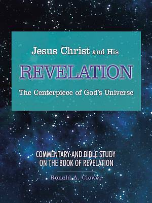 Picture of Jesus Christ and His Revelation the Centerpiece of God's Universe