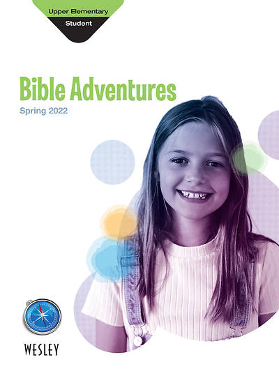 Wesley Upper Elementary Bible Adventures Spring