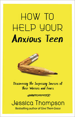 Picture of How to Help Your Anxious Teen