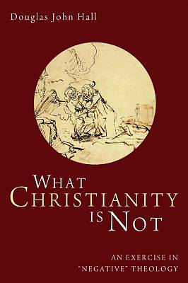 What Christianity Is Not