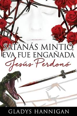Picture of Satanás mintió Eva fue engañada Jesús perdonó