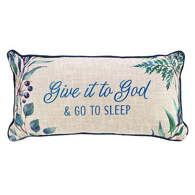 Pillows Give God