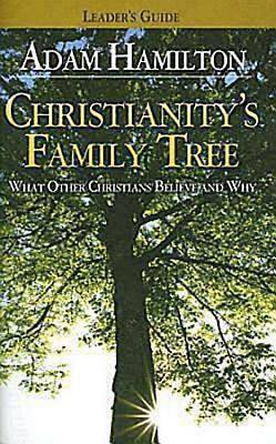 Christianitys Family Tree Leaders Guide