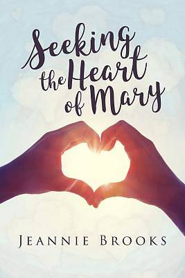 Picture of Seeking the Heart of Mary