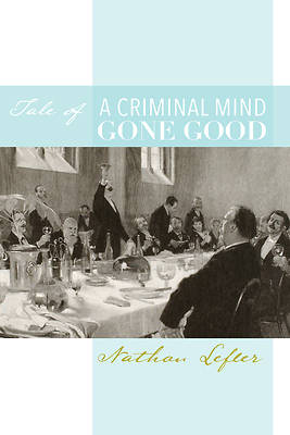 Picture of Tale of a Criminal Mind Gone Good