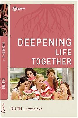 Deepening Life Together - Ruth Study Guide