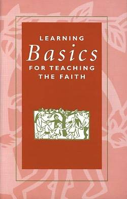 Learning Basics for Teaching the Faith