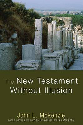 The New Testament Without Illusion