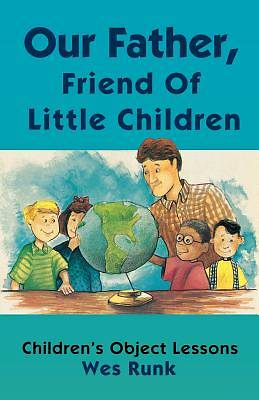 Our Father, Friend of Little Children