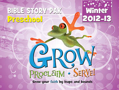 Grow, Proclaim, Serve! Preschool Bible Story Pak Winter 2012-13