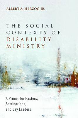 Picture of The Social Contexts of Disability Ministry
