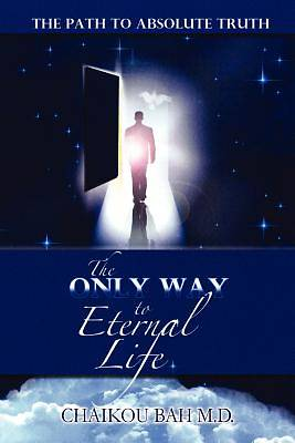 The Only Way to Eternal Life