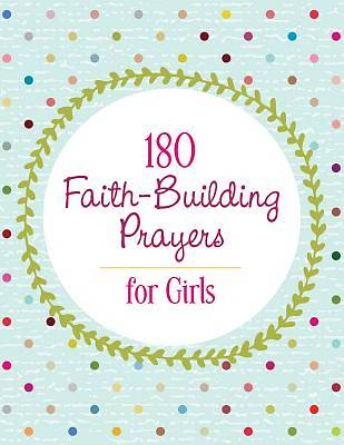 Picture of 180 Faith-Building Prayers for Girls