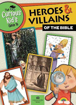 Picture of The Curious Kid's Guide to Heroes and Villains of the Bible