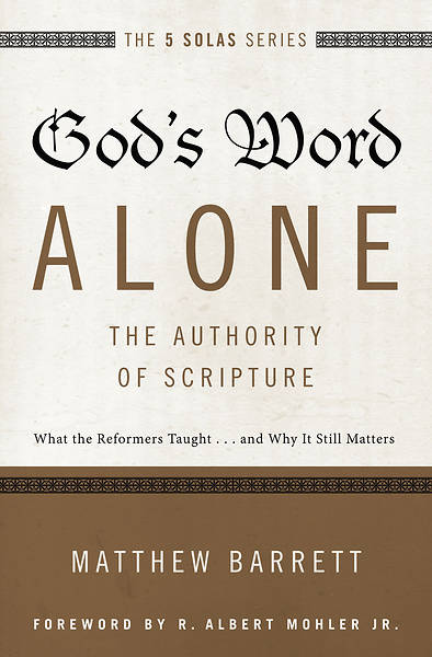 Picture of God's Word Alone---The Authority of Scripture