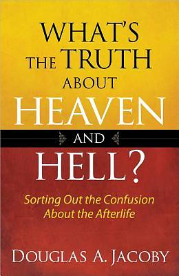 Whats the Truth About Heaven and Hell? [ePub Ebook]
