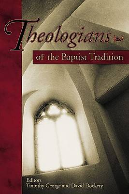 Theologians of the Baptist Tradition (Revised)