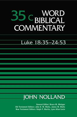 Word Biblical Commentary - Luke 18:35-24:53