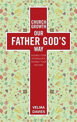 Church Growth Our Father Gods Way
