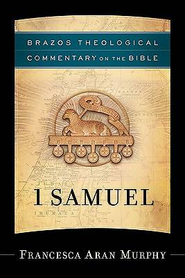 Brazos Theological Commentary on the Bible - 1 Samuel