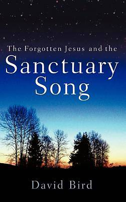 Picture of The Forgotten Jesus and the Sanctuary Song