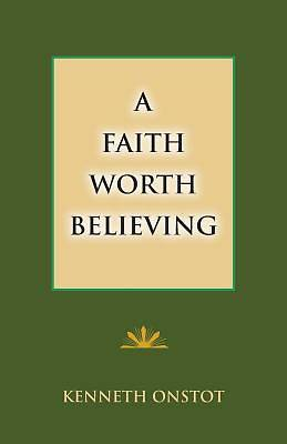 Picture of A Faith Worth Believing