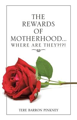 Picture of The Rewards of Motherhood... Where Are They?!?!