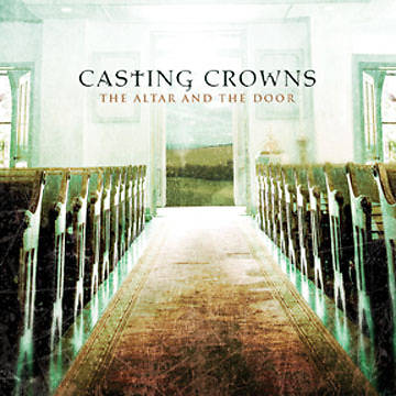 Casting Crowns - The Altar and The Door CD