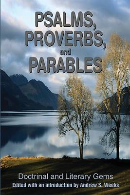 Psalms, Proverbs, and Parables