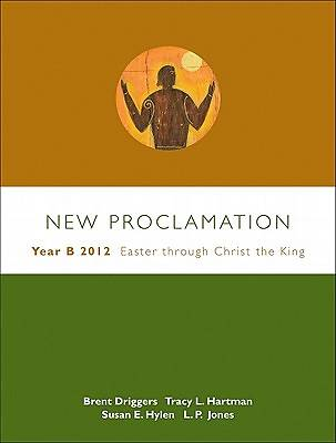 New Proclamation: Year B, 2012, Easter Through Christ the King