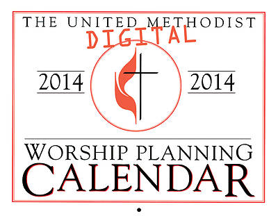 The United Methodist Digital Worship Planning Calendar 2014