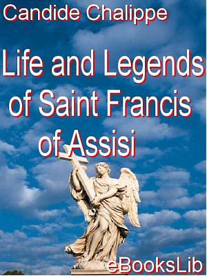 Life and Legends of Saint Francis of Assisi [Adobe Ebook]
