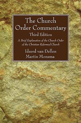 The Church Order Commentary, Third Edition