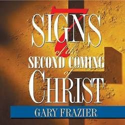 Seven Signs of the Coming of Christ on 2 DVDs by Dr. Gary Frazier