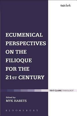 Picture of Ecumenical Perspectives on the Filioque for the 21st Century