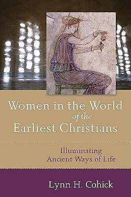 Women in the World of the Earliest Christians [ePub Ebook]