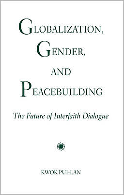 Picture of Globalization, Gender, and Peacebuilding
