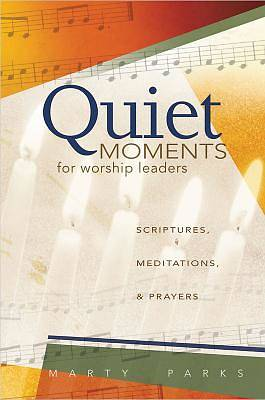 Quiet Moments for Worship Leaders