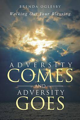 Adversity Comes and Adversity Goes