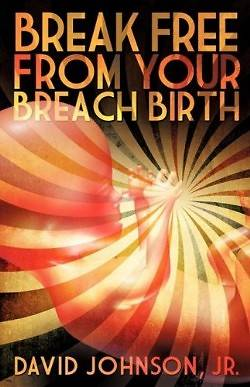 Break Free from Your Breach Birth