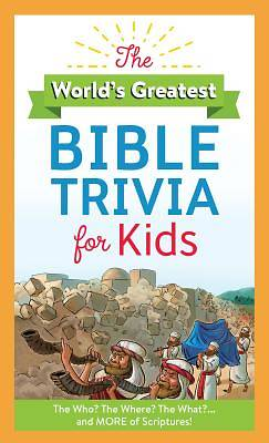 The Worlds Greatest Bible Trivia for Kids