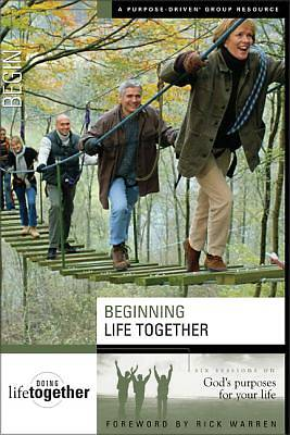 Beginning Life Together - Six Sessions on Gods Purposes for Your Life
