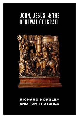 John, Jesus, and the Renewal of Israel
