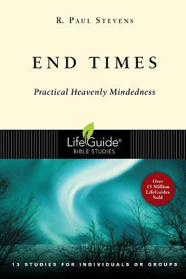 LifeGuide Bible Study - End Times