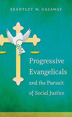 Picture of Progressive Evangelicals and the Pursuit of Social Justice