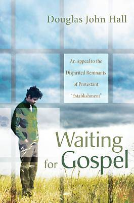 Waiting for Gospel