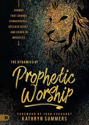 Picture of The Dynamics of Prophetic Worship