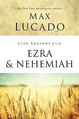 Picture of Life Lessons from Ezra and Nehemiah
